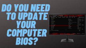 Do You Need to Update Your Computer's BIOS,